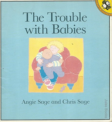 9780140509090: The Trouble with Babies (Picture Puffin S.)