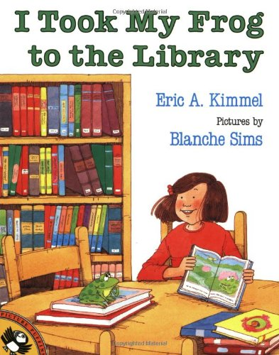 I Took My Frog to the Library: Eric A. Kimmel
