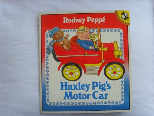 9780140509571: Huxley Pig's Motor Car (Picture Puffin)