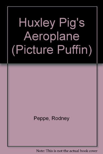 9780140509588: Huxley Pig's Aeroplane (Picture Puffin)