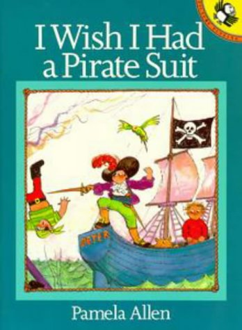 9780140509885: I Wish I Had a Pirate Suit (Picture Puffins)