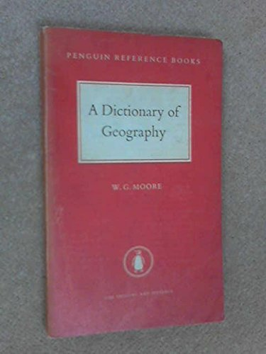 Dictionary of Geography, The Penguin: Definitions and: W. G. MOORE