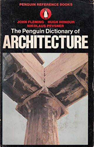 The Penguin Dictionary of Architecture: Fleming, John; Honour,