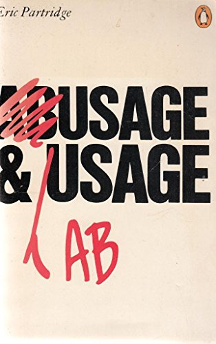 9780140510249: Usage and Abusage: A Guide to Good English (Abusus Non Tollit Usum) (Penguin Reference Books)