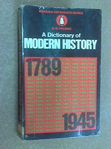 9780140510263: The Penguin Dictionary of Modern History, 1789-1945 (Penguin Reference Books)