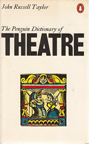 9780140510331: The Penguin Dictionary of the Theatre (Reference Books)