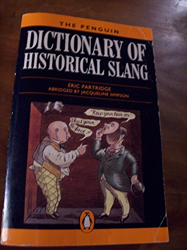 9780140510461: A Dictionary of Historical Slang (Penguin reference books)