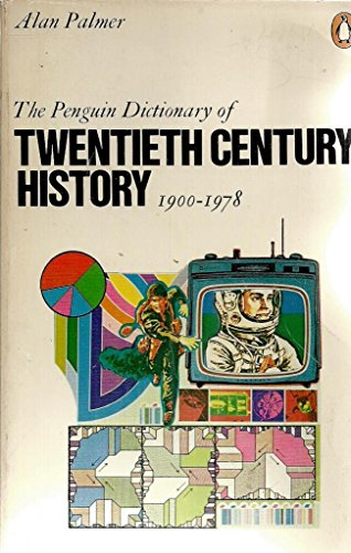 9780140510850: The Penguin Dictionary of Twentieth Century History (Reference Books)