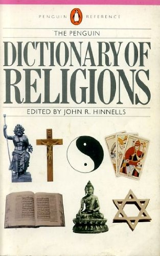 Dictionary of Religions, The Penguin (Reference): Hinnells, John R.