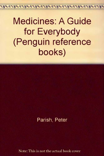 9780140511222: Medicines: A Guide for Everybody (Penguin reference books)