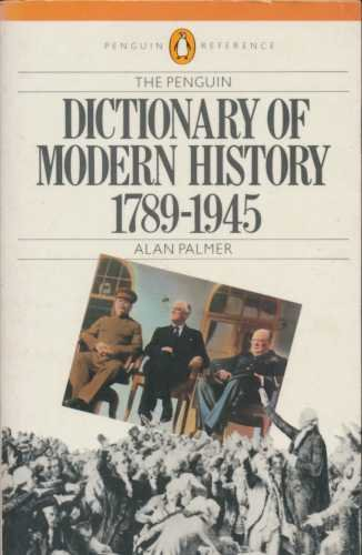 9780140511253: Dictionary of Modern History, The Penguin: 1789-1945; Revised Edition (Penguin Reference Books)