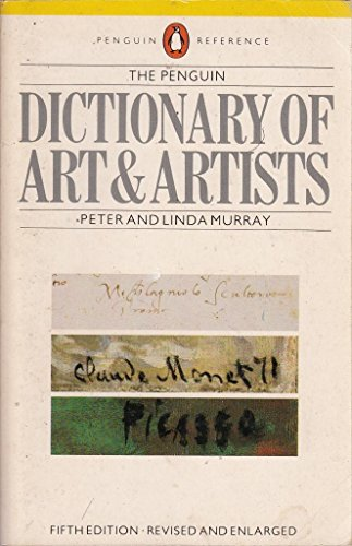 9780140511338: Dictionary of Art and Artists, The Penguin (Dictionary, Penguin)