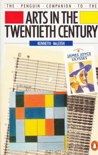 9780140511444: The Penguin Companion to the Arts in the Twentieth Century (Reference Books)
