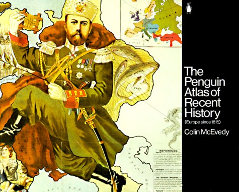 The Penguin Atlas of Recent History : Colin McEvedy