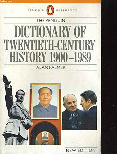 9780140511888: Penguin Dictionary Of Twentieth Century History 3rd Edition (Reference Books)