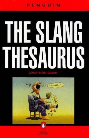 9780140512052: Slang Thesaurus, The Penguin (Dictionary, Penguin)