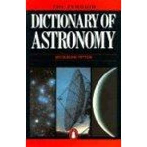 9780140512267: The Penguin Dictionary of Astronomy (Penguin Reference Books)