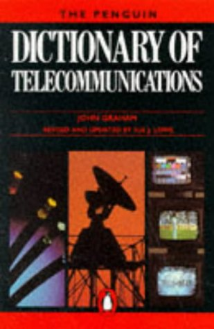 9780140512373: THE PENGUIN DICTIONARY OF TELECOMMUNICATIONS (PENGUIN REFERENCE)