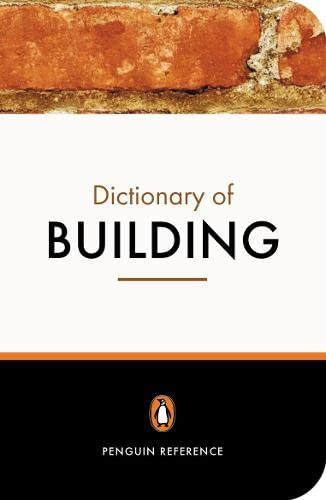 9780140512397: The Penguin Dictionary of Building (Penguin Reference Books)