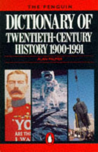 9780140512649: The Penguin Dictionary of Twentieth-Century History 1900-1991 (Penguin reference books)