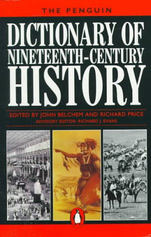 9780140512694: The Penguin Dictionary of Nineteenth-century History (Penguin dictionaries)