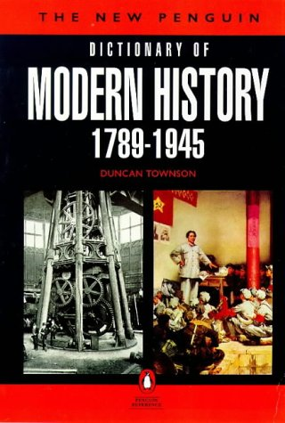 9780140512748: The New Penguin Dictionary of Modern History 1789-1945