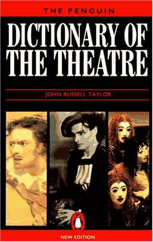 9780140512878: The Penguin Dictionary of the Theatre (Reference Books)