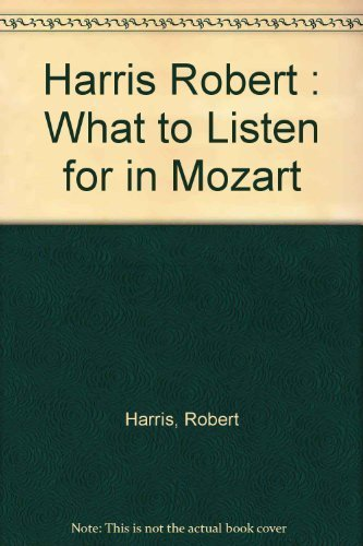9780140512960: What to Listen for in Mozart