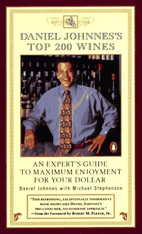 9780140513165: Daniel Johnnes's Top 200 Wines: An Expert's Guide to Maximum Enjoyment for Your Dollar