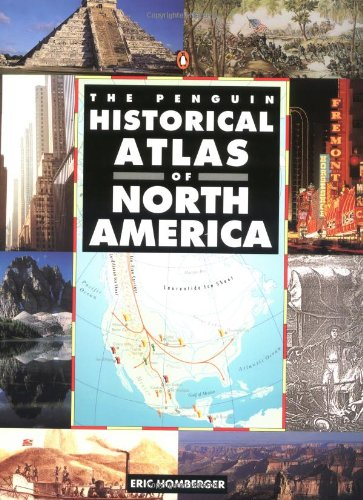 The Penguin Historical Atlas of North America: Homberger, Eric