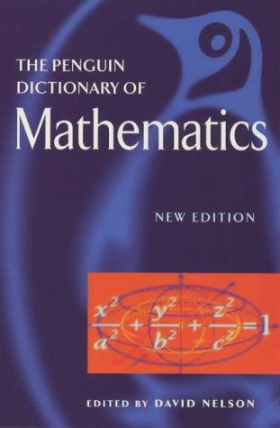 9780140513424: The Penguin Dictionary of Mathematics