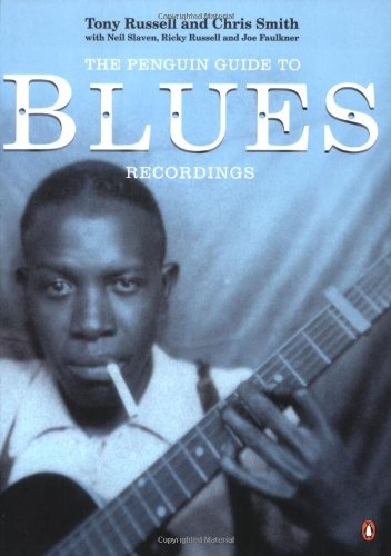 The Penguin Guide to Blues Recordings: Russell, Tony; Smith, Chris