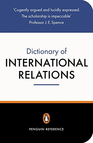 The Penguin Dictionary of International Relations (Penguin: Graham Evans, Richard