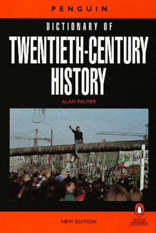 9780140514049: The Penguin Dictionary of Twentieth-Century History (Penguin reference)