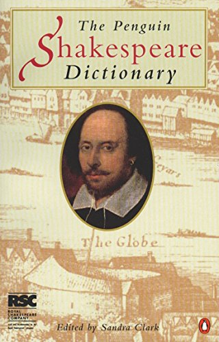 The Penguin Shakespeare Dictionary (RSC - Used & Recommended by The Royal Shakespeare Company)