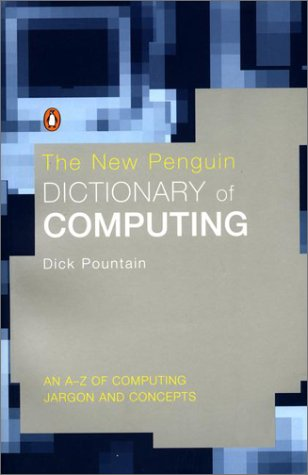 9780140514377: The New Penguin Dictionary of Computing: An A-Z of Computing Jargon and Concepts (Penguin Reference Books)