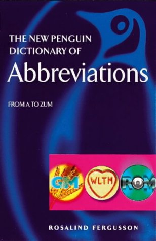 The New Penguin Dictionary of Abbreviations (Penguin Reference Books) (9780140514414) by Rosalind Fergusson
