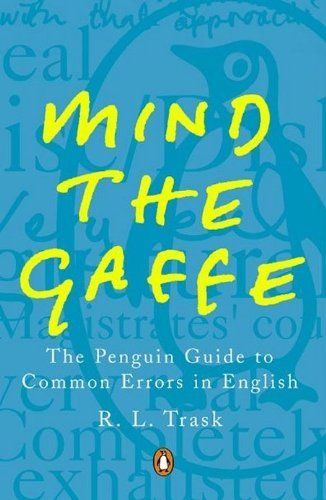 9780140514766: Mind the Gaffe: The Penguin Guide to Common Errors in English