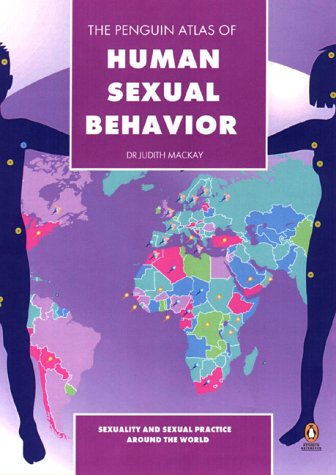 9780140514797: The Penguin Atlas of Human Sexual Behaviour: Sexuality and Sexual Practice Around the World (Penguin Reference Books)