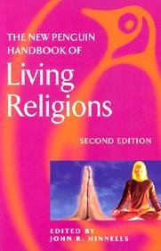 The New Penguin Handbook of Living Religions: John R. Hinnells