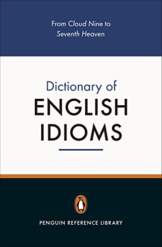 9780140514810: The Penguin Dictionary of English Idioms (Penguin Reference Books)