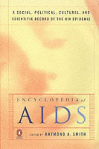 9780140514865: Encyclopedia of AIDS: A Social, Political, Cultural and Scientific Record of the HIV Epidemic (Penguin reference)