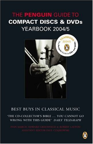 9780140515237: The Penguin Guide to Compact Discs and DVDs 2004/2005: Yearbook (Penguin Guide to Recorded Classical Music)