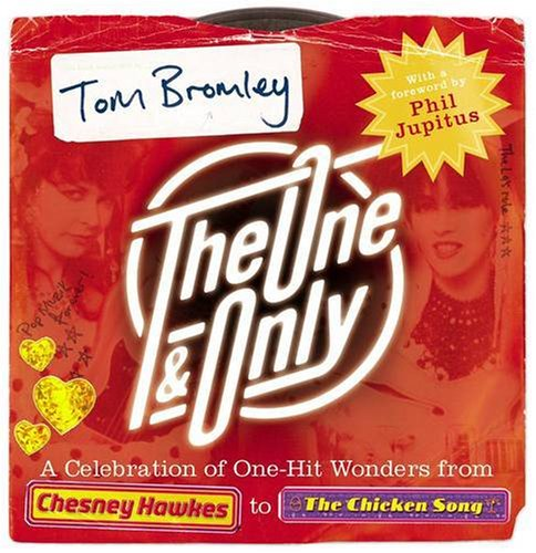 9780140515459: The One and Only: a Celebration of One-hit Wonders from Chesney Hawkes to The