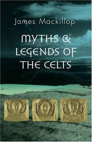 Myths and Legends of the Celts: James MacKillop