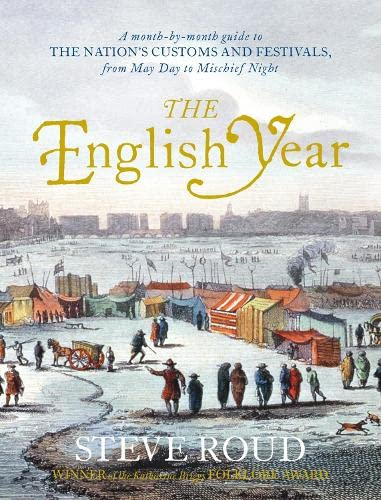 THE ENGLISH YEAR. a month-by-month guide to the nation?s customs and festivals, from May Day to M...