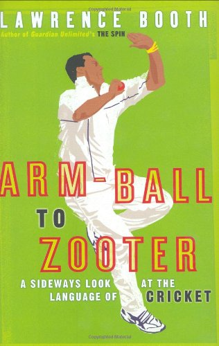 9780140515817: Arm-ball to Zooter: A Sideways Look at the Language of Cricket