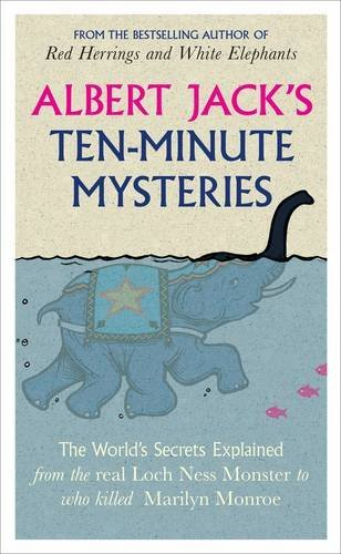 9780140515909: Albert Jack's Ten-minute Mysteries: The World's Secrets Explained, from the Real Loch Ness Monster to Who Killed Marilyn Monroe