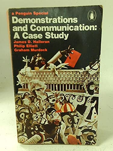 Demonstrations and Communication : A Case Study: Halloran, J.D. ,