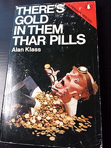 9780140523140: There's Gold in Them Thar Pills: An Enquiry into the Medical-Industrial Complex (A Penguin special)